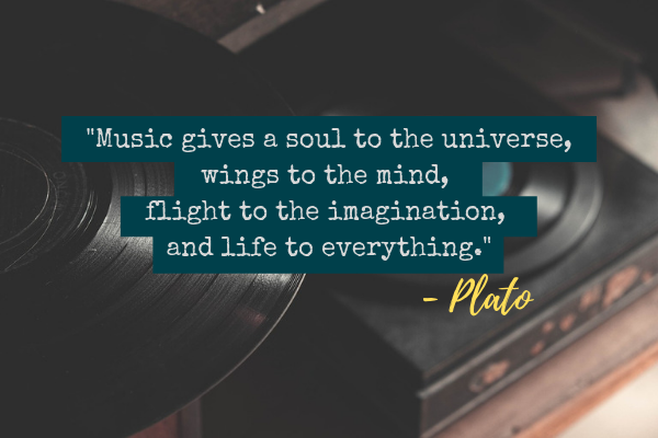 Music gives a soul to the universe, wings to the mind, flight to the imagination, and